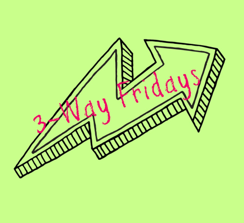 3-Way Fridays header