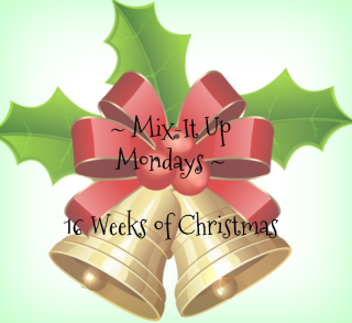 Mix-It_Up_Mondays_16WeeksofChrismtas